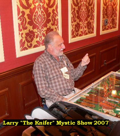 "Larry ""The Knifer"" Mystic Show 2007"