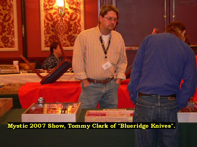 "Mystic 2007 Show, Tommy Clark of ""Blueridge Knives"""