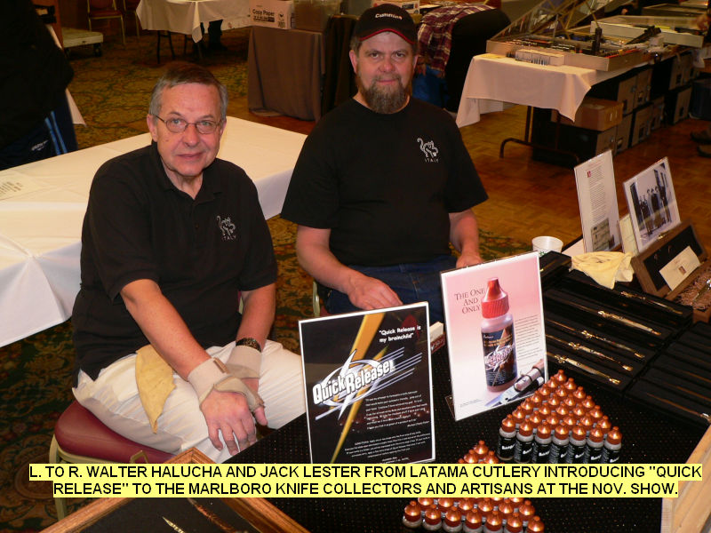 L. to R. Walter Halucha and Jack Lester from Latama cutlery introducing QUICK RELEASE to the Marlboro knife collectors and artisans at the Nov. show.