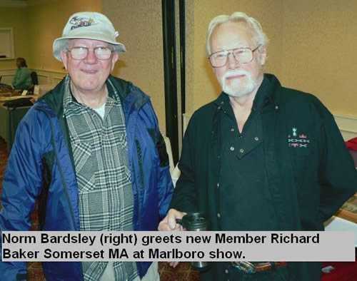 Norm Bardsley (right) greets new member Richard Baker Somerset MA at Marlboro show.