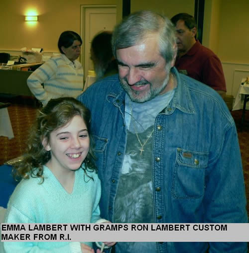 EMMA LAMBERT WITH GRAMPS RON LAMBERT CUSTOM MAKER FROM R.I.